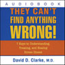 They Cant Find Anything Wrong!: 7 Keys to Understanding, Treating, and Healing Stress Illness (Unabridged) Audiobook, by David D. Clarke