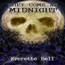 They Come at Midnight (Unabridged), by Everette Bell