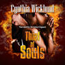 Thief of Souls (Unabridged), by Cynthia Wicklund