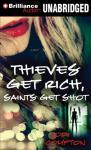 Thieves Get Rich, Saints Get Shot: A Novel (Unabridged), by Jodi Compton