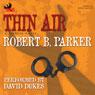 Thin Air: A Spenser Novel (Unabridged), by Robert B. Parker