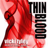 Thin Blood (Unabridged), by Vicki Tyley