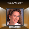 Thin & Wealthy Audiobook, by Donna Krech