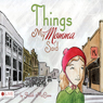 Things My Momma Said (Unabridged) Audiobook, by Judith McCann