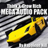 Think & Grow Rich - Mega Audio Pack (Unabridged) Audiobook, by Napolean Hill