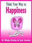 Think Your Way to Happiness (Unabridged), by Dr. Windy Dryden