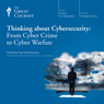 Thinking about Cybersecurity: From Cyber Crime to Cyber Warfare Audiobook, by The Great Courses