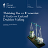 Thinking Like an Economist: A Guide to Rational Decision Making, by The Great Courses