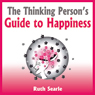 The Thinking Persons Guide to Happiness (Unabridged) Audiobook, by Ruth Searle