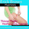 Thinner Thighs Hypnosis: Healthy Living & Dieting Help, Guided Meditation, Self Hypnosis, Binaural Beats, by Erick Brown Hypnosis