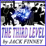 The Third Level (Unabridged) Audiobook, by Jack Finney