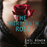 The Thirteenth Rose: Rapid Reads (Unabridged), by Gail Bowen