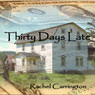 Thirty Days Late (Unabridged) Audiobook, by Dawn Rachel Carrington