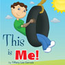 This Is Me! (Unabridged) Audiobook, by Tiffany Lee Gervais
