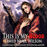 This Is My Blood (Unabridged) Audiobook, by David Niall Wilson