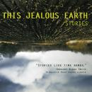 This Jealous Earth: Stories (Unabridged) Audiobook, by Scott Dominic Carpenter