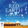 This Red Earth (Unabridged) Audiobook, by Kim Kelly
