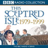This Sceptred Isle: The Twentieth Century 1979-1999 Audiobook, by Christopher Lee