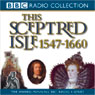 This Sceptred Isle Vol 4: Elizabeth I to Cromwell 1547-1660 (Unabridged), by Christopher Lee