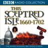 This Sceptred Isle Vol 5: Restoration & Glorious Revolution 1660-1702 (Unabridged), by Christopher Le