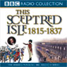 This Sceptred Isle Vol 9: Regency & Reform 1815-1837 (Unabridged), by Christopher Lee