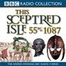 This Sceptred Isle, Volume 1: 55 BC-1087 Julius Caesar to William the Conqueror, by Christopher Lee