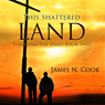 This Shattered Land: Surviving the Dead, Volume 2 (Unabridged), by James N. Cook
