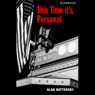 This Time Its Personal (Unabridged), by Alan Battersby