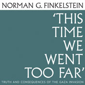This Time We Went Too Far (Unabridged), by Norman G. Finkelstein