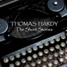 Thomas Hardy: The Short Stories (Unabridged), by Thomas Hardy