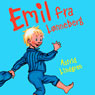Thomas Winding laeser Emil fra Lonneberg (Thomas Winding Reads Emil from LOnneberga) (Unabridged) Audiobook, by Astrid Lindgren