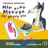Thomas Winding laeser Min hund Mester og andre dyr (Thomas Winding Reads My Dog €‹€‹Master and Other Animals) (Unabridged) Audiobook, by Thomas Winding