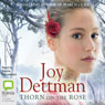 Thorn on the Rose: Woody Creek, Book 2 (Unabridged) Audiobook, by Joy Dettman