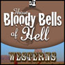 Those Bloody Bells of Hell (Unabridged) Audiobook, by H. A. DeRosso