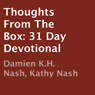 Thoughts from the Box: 31 Day Devotional (Unabridged) Audiobook, by Damien K. H. Nash