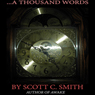 ...A Thousand Words (Unabridged) Audiobook, by Scott Smith