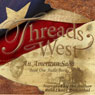 Threads West: An American Saga (Unabridged) Audiobook, by Reid Lance Rosenthal