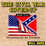 Threatened By the President: The Civil War Cover-Up, Book 2 (Unabridged) Audiobook, by Will Bevis