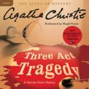 Three Act Tragedy: A Hercule Poirot Mystery (Unabridged), by Agatha Christie