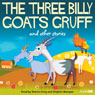 The Three Billy Goats Gruff and Other Stories (Unabridged) Audiobook, by Hans Christian Andersen