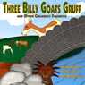 Three Billy Goats Gruff and Other Childrens Favorites Audiobook, by L. Frank Baum