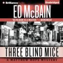Three Blind Mice: Matthew Hope, Book 9 (Unabridged) Audiobook, by Ed McBain