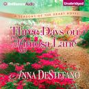 Three Days on Mimosa Lane: Seasons of the Heart, Book 2 (Unabridged) Audiobook, by Anna DeStefano