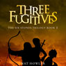 Three Fugitives: The Six Stones Trilogy, Book 1, by Nat Howler