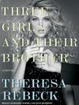 Three Girls and Their Brother: A Novel (Unabridged) Audiobook, by Theresa Rebeck