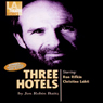 Three Hotels (Dramatized) Audiobook, by Jon Robin Baitz
