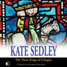 The Three Kings of Cologne (Unabridged), by Kate Sedley