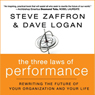The Three Laws of Performance: : Rewriting the Future of Your Organization and Your Life (Unabridged) Audiobook, by Steve Zaffron