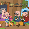The Three Little Pigs and the Rock (Unabridged) Audiobook, by Rhonda Green Vaughan
