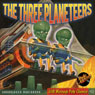 The Three Planeteers: The Science Fiction Pulp Classic (Unabridged), by Radio Archives